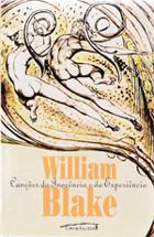 Canções da Inocência e da Experiência (poemas de William Blake). Editora Crisálida, 2005