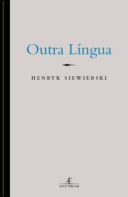 outra língua - henryk siewierski