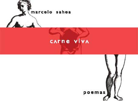 """""""carne viva"""" de marcelo sahea. edição do autor, 2003"""