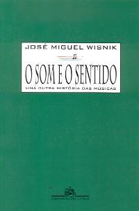 o som e o sentido - uma outra história das músicas, livro de josé miguel wisnik