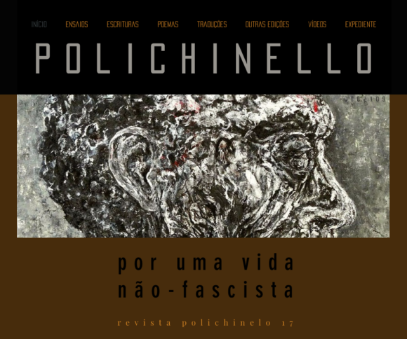 Revista Polichinello nº 17 - Por uma vida não-fascista [http://revistapolichinello.wixsite.com/poli17]