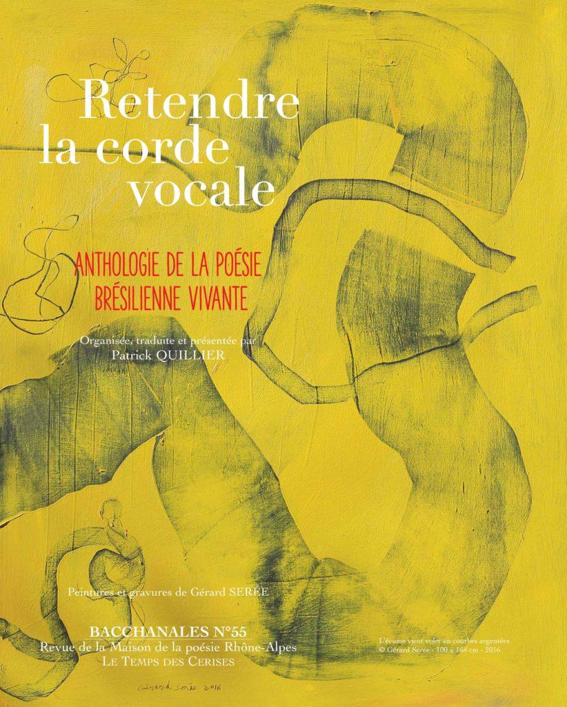 Retendre la corde vocale: anthologie de la poésie brésilienne vivante | Revue Bacchanales nº 55